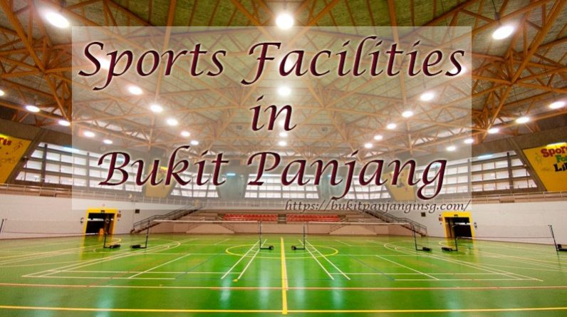 Sports Facilities in Bukit Panjang