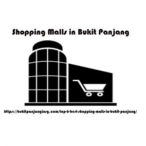 Top 6 Best Shopping Malls in Bukit Panjang