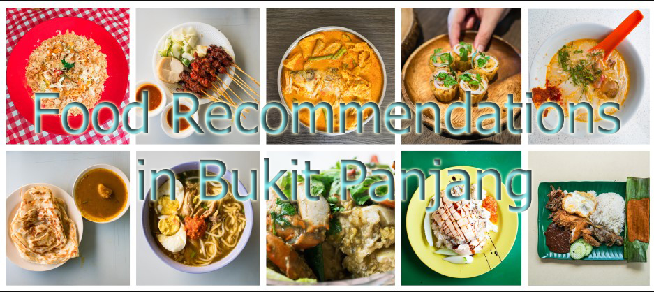 Food Recommendations in Bukit Panjang Recommended by Residents in Bt Panjang