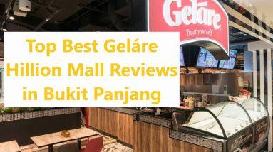 Top Best Geláre Hillion Mall Reviews in Bukit Panjang
